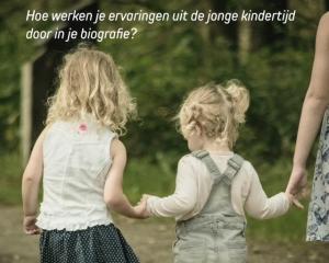 Je biografie: de invloed van jouw kindertijd. De Christengemeenschap - Werkgroep Haarlem