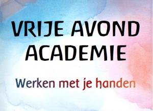 Vrije Avondacademie | Werken met je handen Rudolf Steinerschool Haarlem Vrijeschool basisonderwijs